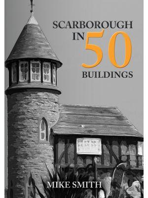Scarborough in 50 Buildings