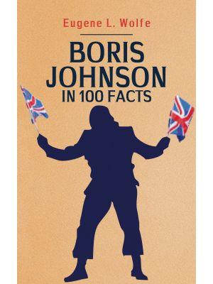 Boris Johnson in 100 Facts