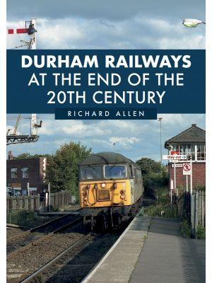 Durham Railways Around the End of the Twentieth Century