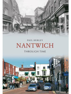 Nantwich Through Time
