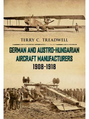German and Austro-Hungarian Aircraft Manufacturers 1908-1918