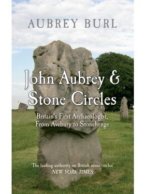 John Aubrey & Stone Circles