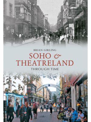 Soho & Theatreland Through Time