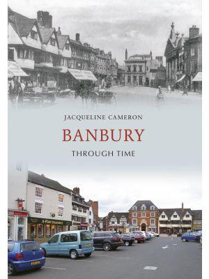 Banbury Through Time