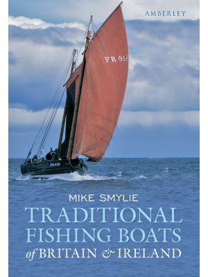 Traditional Fishing Boats of Britain & Ireland