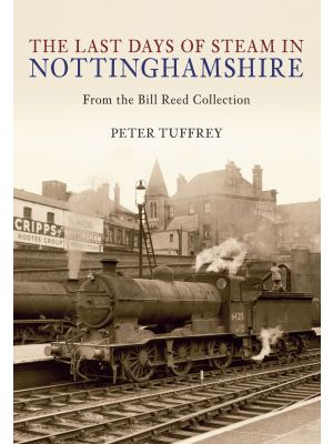 The Last Days of Steam in Nottinghamshire