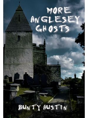 More Anglesey Ghosts