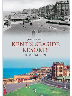 Kent's Seaside Resorts Through Time