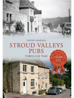 Stroud Valleys Pubs Through Time
