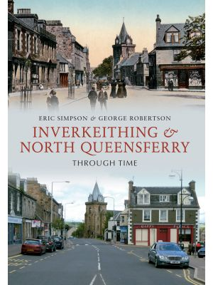 Inverkeithing & North Queensferry Through Time