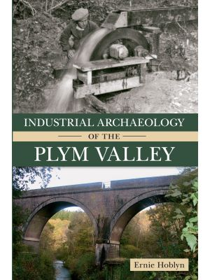 Industrial Archaeology of the Plym Valley