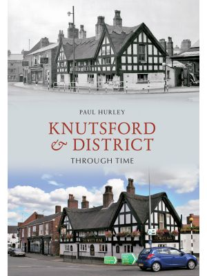 Knutsford & District Through Time