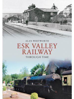 Esk Valley Railway Through Time
