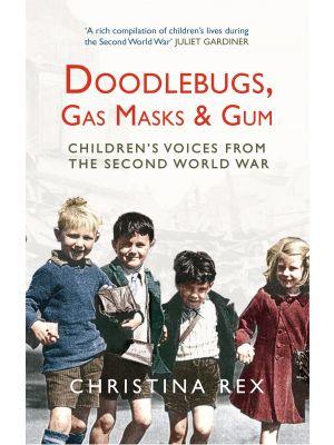 Doodlebugs, Gas Masks & Gum