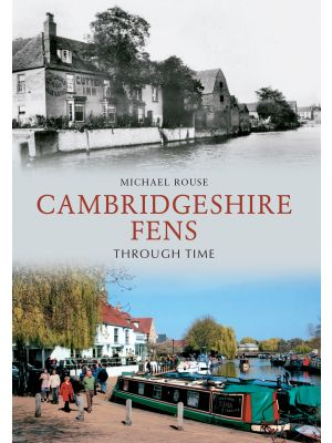 The Cambridgeshire Fens Through Time