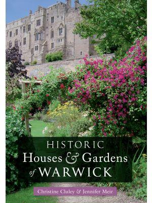 Historic Houses & Gardens of Warwick