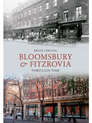 Bloomsbury & Fitzrovia Through Time
