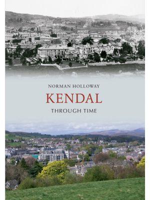 Kendal Through Time