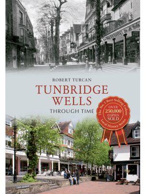 Tunbridge Wells Through Time