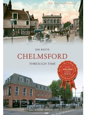 Chelmsford Through Time