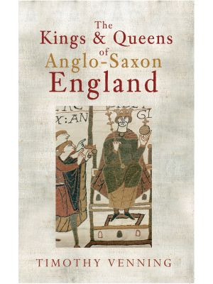 The Kings & Queens of Anglo-Saxon England