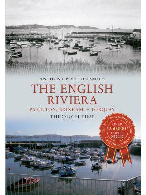 The English Riviera: Paignton, Brixham & Torquay Through Time