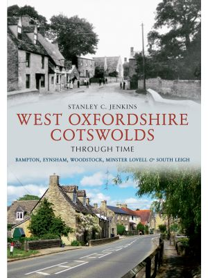 West Oxfordshire Cotswolds Through Time