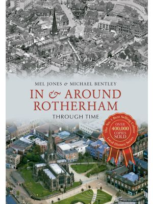In & Around Rotherham Through Time
