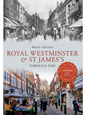 Royal Westminster & St James's Through Time