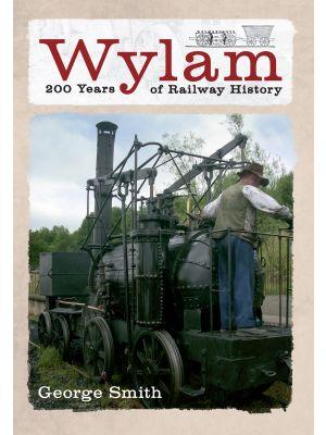 Wylam 200 Years of Railway History