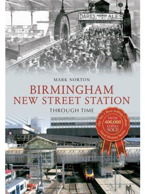 Birmingham New Street Station Through Time