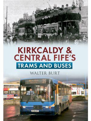 Kirkcaldy & Central Fife's Trams & Buses