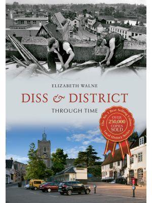 Diss & District Through Time
