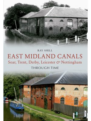 East Midland Canals Through Time