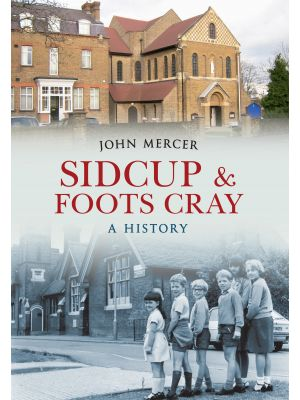Sidcup & Foots Cray A History