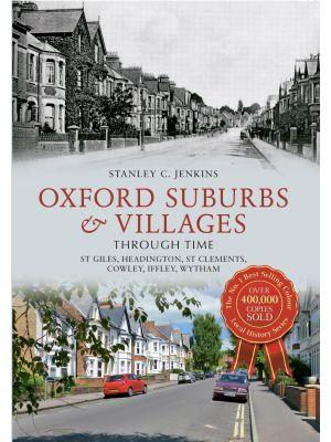 Oxford Suburbs & Villages Through Time