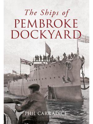 The Ships of Pembroke Dockyard