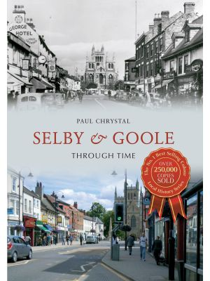 Selby & Goole Through Time