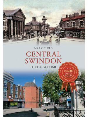 Central Swindon Through Time