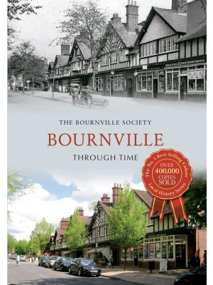 Bournville Through Time