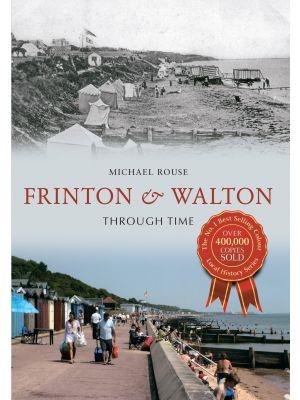 Frinton & Walton Through Time