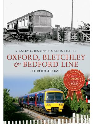 Oxford, Bletchley & Bedford Line Through Time