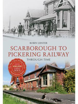 Scarborough & Pickering Railway Through Time
