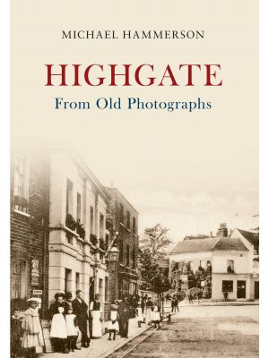 Highgate From Old Photographs