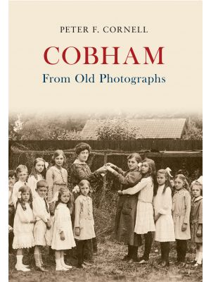 Cobham From Old Photographs