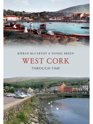 West Cork Through Time