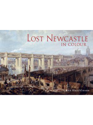 Lost Newcastle in Colour