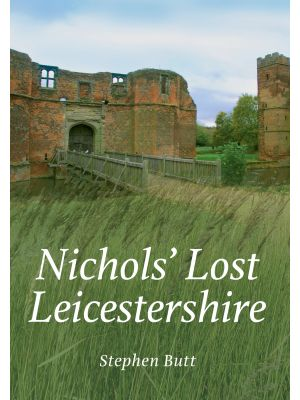 Nichols' Lost Leicestershire
