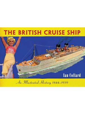 The British Cruise Ship An Illustrated History 1844-1939