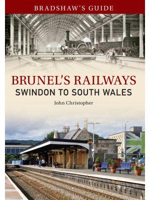 Bradshaw's Guide Brunel's Railways Swindon to South Wales